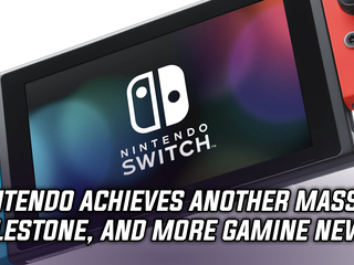 Nintendo reaches another impressive sales milestone for the Switch, and more Gaming news