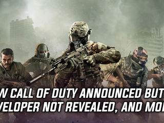 Activision announces Call of Duty 2020 but not the developer, and more Gaming news