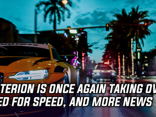 EA announced that Criterion is once again taking over Need for Speed, and more Gaming news