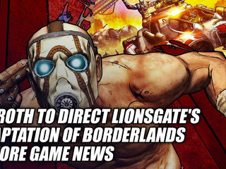 Eli Roth To Direct Lionsgate's Adaptation Of Borderlands & More Game News