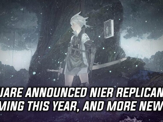 Nier Replicant will be coming to current-gen consoles this year, and more Gaming news