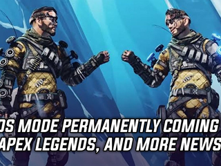 Duos Mode is coming to Apex Legends permanently, and more Gaming news