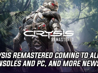 Crysis Remastered coming soon to all consoles and PC, and more Gaming news