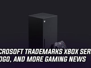 Microsoft has officially trademarked the logo for the Xbox Series X, and more Gaming news
