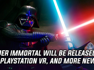 Vader Immortal will be heading to PSVR this Summer, and more Gaming news