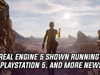 Unreal Engine 5 shown off running on PlayStation 5, and more Gaming news