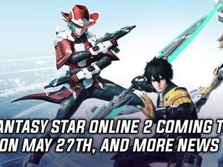 Phantasy Star Online 2 coming to PC on May 27th, and more Gaming news