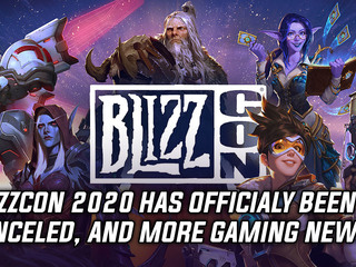 BlizzCon 2020 has been officially canceled, and more Gaming news