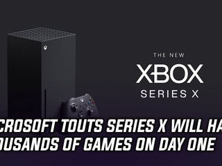 Microsoft touts Series X to have thousands of games on day one, and more Gaming news