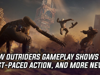 New Outriders footage shows fast-paced combat, and more Gaming news