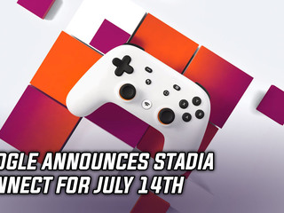Google announces Stadia Connect stream for July 14th