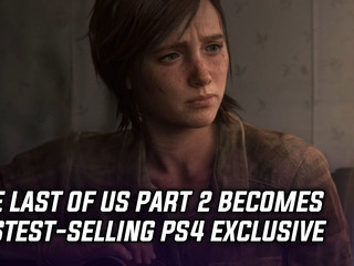The Last of Us Part 2 becomes fastest-selling PS4 exclusive