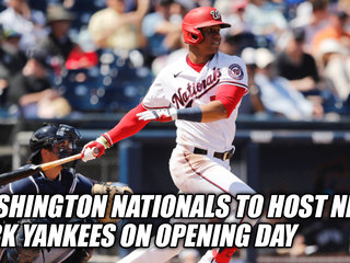 Washington Nationals To Host NY Yankees On Opening Day