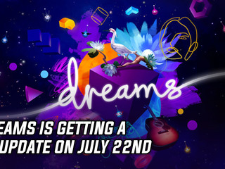 Dreams is getting a VR update on July 22nd