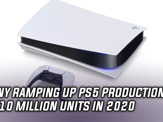 Sony increasing production to 10 million PS5 units by 2020