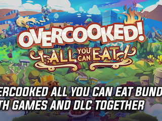 Overcooked: All You Can Eat bundles both games and all DLC