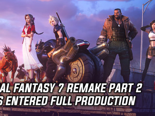 Final Fantasy 7 Remake part 2 has entered full production