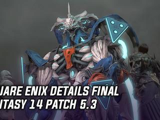 Square Enix details patch 5.3 for Final Fantasy 14