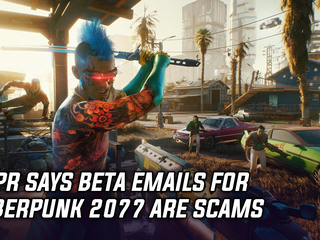CDPR clarifies emails granting beta access to Cyberpunk 2077 are a scam
