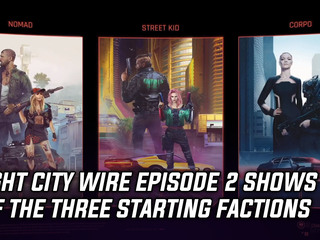 Night City Wire episode 2 showcases the three starting factions