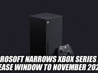 Microsoft Narrows Xbox Series X Release Window To November 2020