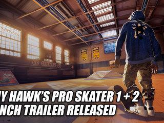 Tony Hawk's Pro Skater 1 + 2 Launch Trailer Released