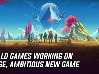 Hello Games is working on a huge, ambitious game