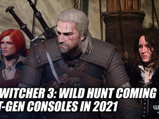 The Witcher 3: Wild Hunt Coming To Next-Gen Consoles In 2021