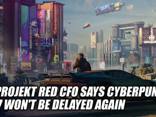 CD Projekt Red CFO Says Cyberpunk 2077 Won't Be Delayed Again