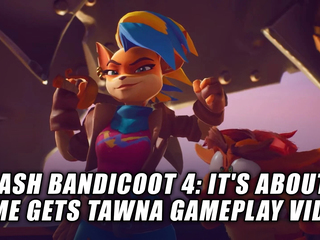 Crash Bandicoot 4: It's About Time gets Tawna gameplay video