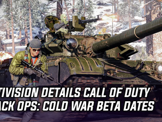 Activision details Call of Duty Black Ops: Cold War beta dates