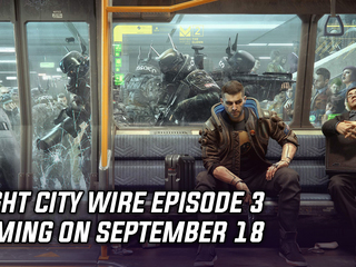 Night City Wire episode 3 coming on September 18