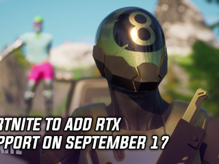 Fortnite to add RTX support on September 17