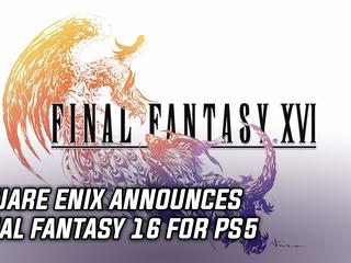 Square Enix announces Final Fantasy 16 for PS5