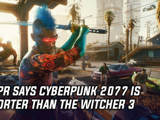CDPR says Cyberpunk 2077 is shorter than The Witcher 3