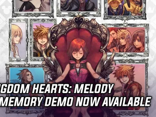 Kingdom Hearts: Melody of Memory demo is available