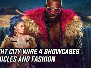 Night City Wire 4 showcases vehicles and fashion