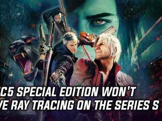 Devil May Cry 5 Special Edition won't have Ray Tracing on the Series S