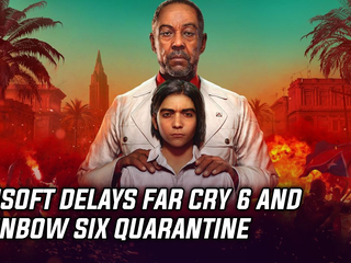 Ubisoft delays Far Cry 6 & Rainbow Six Quarantine
