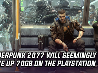 Cyberpunk 2077 to take up 70GB of space on PS4