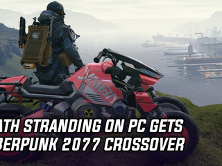 Death Stranding on PC gets Cyberpunk 2077 crossover