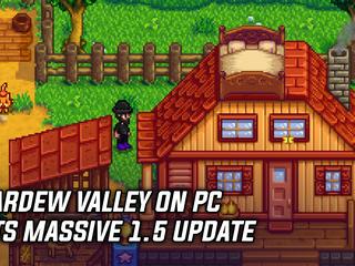 Stardew Valley on PC gets massive 1.5 update
