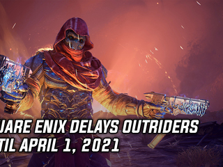 Square Enix delays Outriders until April 1, 2021