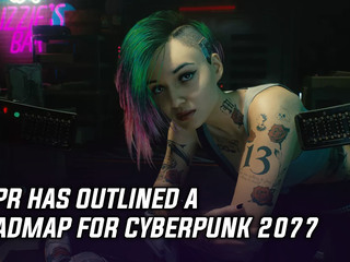 CDPR has outlined a roadmap for Cyberpunk 2077