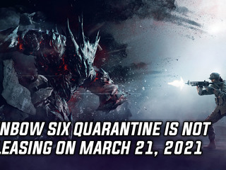Rainbow Six Quarantine is not releasing on March 21, 2021