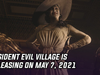 Resident Evil Village is releasing on May 7, 2021