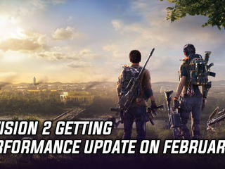 Division 2 getting performance update on February 2