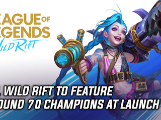 LoL Wild Rift to feature around 70 champions at launch