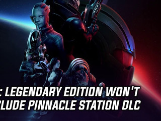 ME: Legendary Edition won't include Pinnacle Station DLC