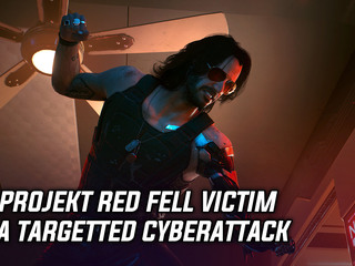 CD Projekt Red were victims of a targetted cyberattack